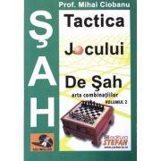 Tactica jocului de sah. Arta combinatiilor. Vol. 2 - Mihai Ciobanu