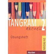 Tangram aktuell 2, Ubungsheft - Silke Hilpert