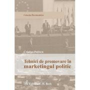 Tehnici de promovare in marketingul politic - Cristian Potincu