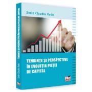 Tendinte si perspective in evolutia pietei de capital - Sorin Claudiu Radu