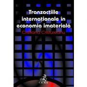 Tranzactii internationale in economia imateriala - Cristiana Cristureanu