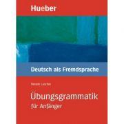 Ubungsgrammatik fur Anfanger Lehr- und Ubungsbuch Deutsch als Fremdsprache - Renate Luscher