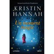 Un moment magic - Kristin Hannah
