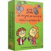 52 de enigme pe care sa le rezolvi cu prietenii tai - Emmanuelle Polimeni