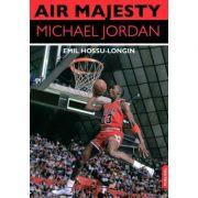 Air Majesty. Michael Jordan - Emil Hossu-Longin