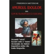 Amurgul idolilor – Friedrich Nietzsche