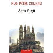 Arta fugii. Povestiri (editia a II-a adaugita) - Ioan Petru Culianu