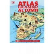 Atlas enciclopedic al lumii - DK