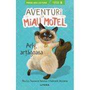 Aventuri la Miau Motel. Arly, artagoasa - Shelley Swanson Sateren