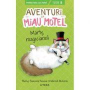 Aventuri la Miau Motel. Marty, magicianul - Shelley Swanson Sateren