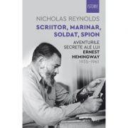 Aventurile secrete ale lui Ernest Hemingway, 1935–1961 - Nicholas Reynolds