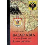 Basarabia in anii Primului Razboi Mondial - Dinu Postarencu