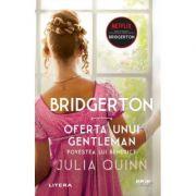 Bridgerton. Oferta unui gentleman. Povestea lui Benedict - Julia Quinn