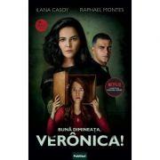 Buna dimineata, Veronica! - Ilana Casoy, Raphael Montes