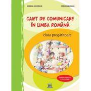 Caiet de comunicare in limba Romana - Clasa pregatitoare - Activitati interdisciplinare NEAVIZAT - Roxana Gheorghe, Camelia Burlan