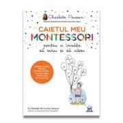 Caietul meu Montessori pentru a invata sa scriu si sa citesc - Charlotte Poussin