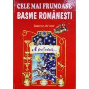 Cele mai frumoase basme romanesti, volumul I