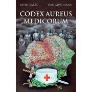 Codex aureus medicorum - Vasile Sarbu, Dan Mischianu