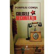 Culisele securitatii - Pompiliu Comsa