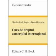 Curs de dreptul comertului international - Claudiu-Paul Buglea, Daniel Petrache