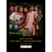 Dante Alighieri - Omul Renasterii Italiene - Adrian Grauenfelds