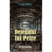 Delegatul lui Petre - Petre Barbu