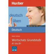 Deutsch uben, Taschentrainer, Wortschatz Grundstufe A1 bis B1 - Marion Techmer