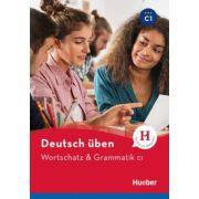 Deutsch uben, Wortschatz & Grammatik C1 - Anneli Billina, Susanne Geiger, Marion Techmer