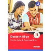 Deutsch uben. Wortschatz & Grammatik A2 - Anneli Billina, Lilli Marlen Brill, Marion Techmer