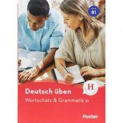 Deutsch uben. Wortschatz & Grammatik B1 - Anneli Billina, Lilli Marlen Brill, Marion Techmer