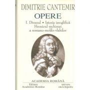 Dimitrie Cantemir. Opere volumul 1