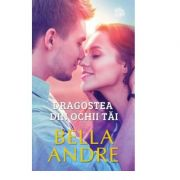 Dragostea din ochii tai - Bella Andre