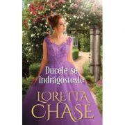 Ducele se indragosteste - Loretta Chase
