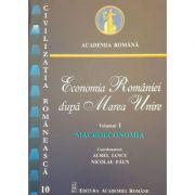 Economia Romaniei dupa Marea Unire, volumul I. Macroeconomia - Aurel Iancu, Nicolae Paun
