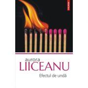 Efectul de unda - Aurora Liiceanu