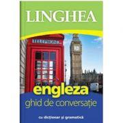 Engleza. Ghid de conversatie roman-englez cu dictionar si gramatica