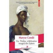 Eu, Tituba, vrajitoarea neagra din Salem - Maryse Conde