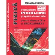 Fizica, culegere de probleme propuse si rezolvate pentru clasa a IX-a si BACALAUREAT si Mic breviar teoretic si formule. editie completa - Mihaela Chirita