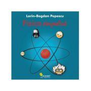 Fizica simpatica - Lorin-Bogdan Popescu