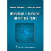 Fiziopatologia si diagnosticul hepatopatiilor cronice – Ana-Maria Orban-Schiopu, Mihaela-Aura Mocanu
