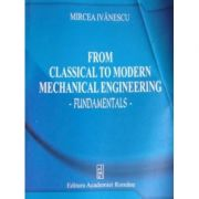 From classical to modern mechanical engineering - Mircea Ivanescu