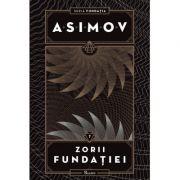 Fundatia VII. Zorii Fundatiei - Isaac Asimov