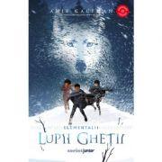 Lupii ghetii (vol. 1 din Seria Elementalii) - Amie Kaufman