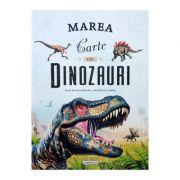 Marea carte cu dinozauri - Miguel A. Rodriguez Cerro