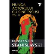 Munca actorului cu sine insusi, vol. 2 - Konstantin Sergheevici Stanislavski
