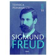 Opere esentiale. Vol. 11. Tehnica psihanalizei - Sigmund Freud