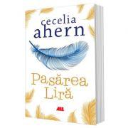 Pasarea Lira - Cecelia Ahern