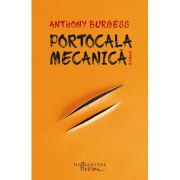 Portocala mecanica - Anthony Burgess
