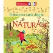 Prima mea carte despre natura - Abigail Wheatley, Minna Lacey