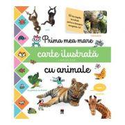 Prima mea mare carte ilustrata cu animale - Larousse